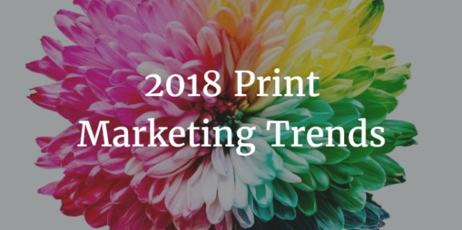 print-marketing-trends-2018-chilliprinting